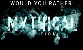 """Would You Rather?"" - Mythical Edition"