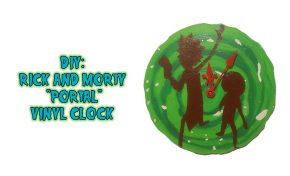 DIY: Tic Toc Rick and Morty 'Portal' Vinyl Clock