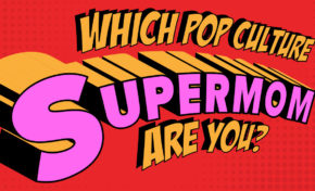 QUIZ: Which Pop Culture Supermom Are You?