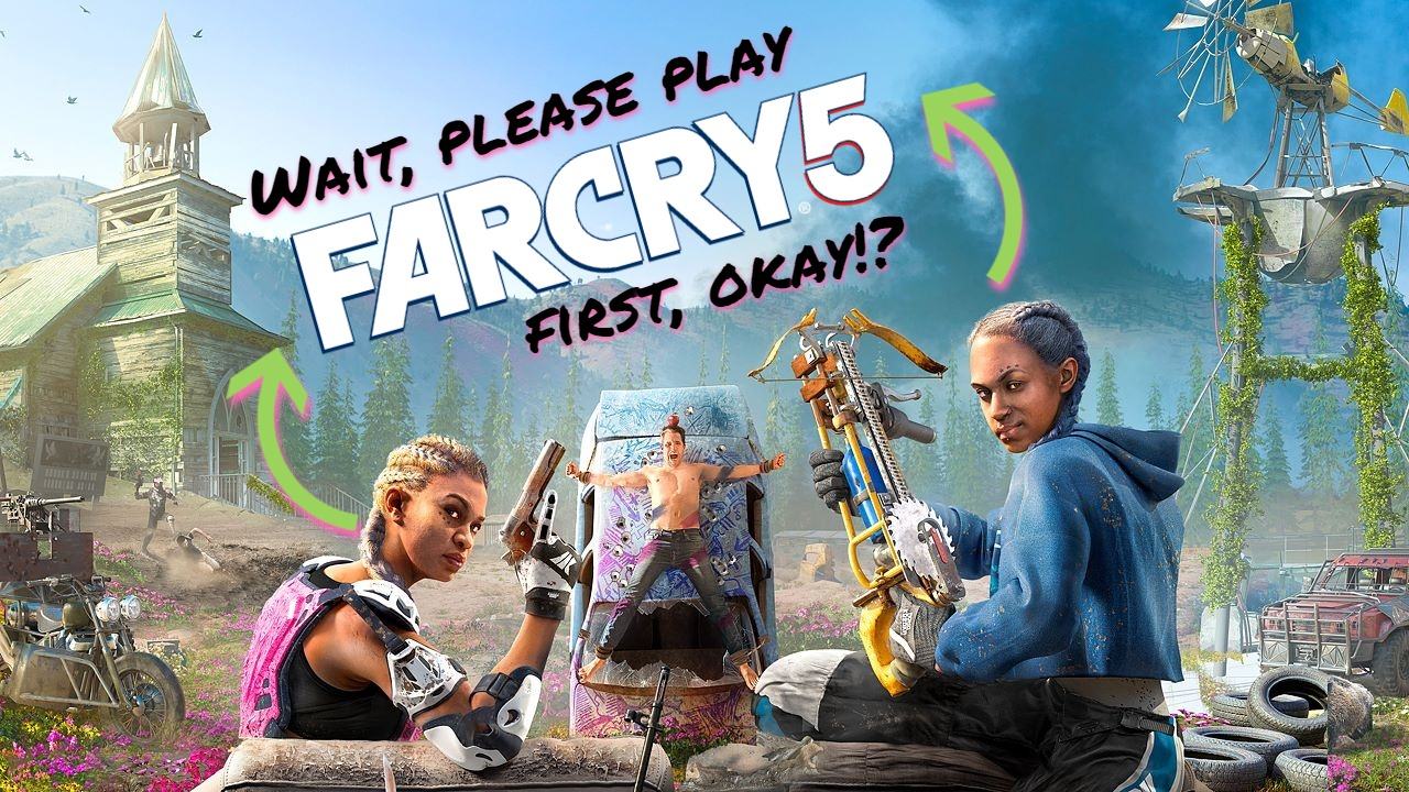 Gaming: Wait! Please Play Far Cry 5 Before New Dawn!