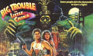 Movies: Why Big Trouble in Little China is a Classic Action Flick!