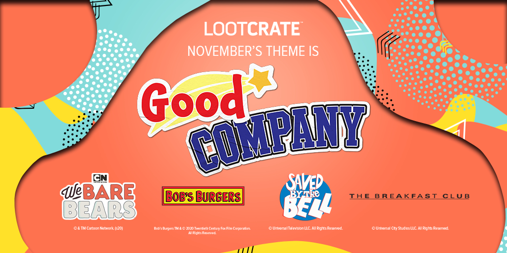 THEME REVEAL: You're in GOOD COMPANY With LootCrate, Loot Crate DX, and Loot Wear!
