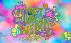 Playlist: Let Your Freak Flag Fly with These Weird Tunes!