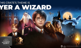 """THEME REVEAL: Wizarding World Crate """"Yer a Wizard!"""""""